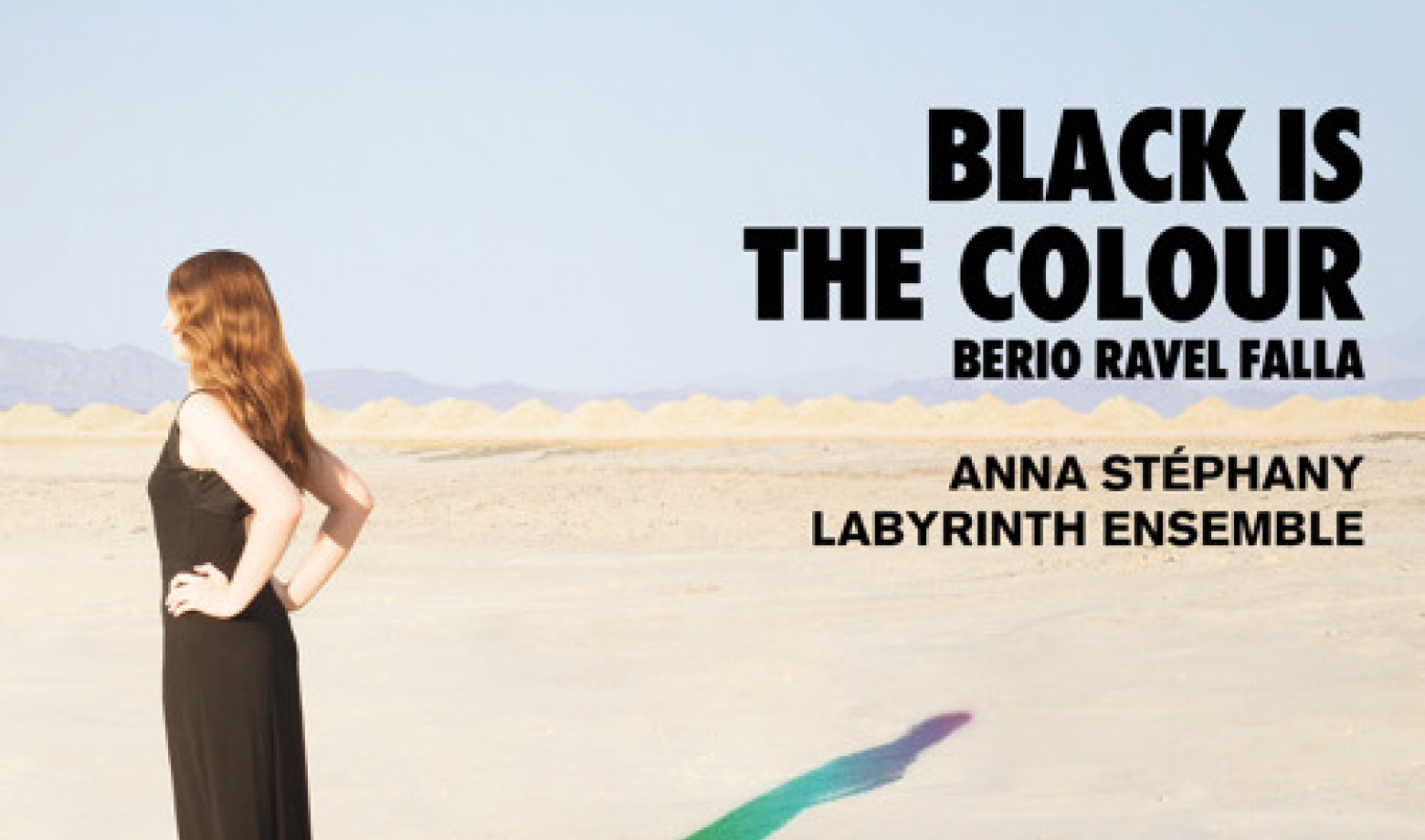 Berio, Ravel & Falla: Black Is the Colour by Anna Stéphany